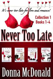 Never Too Late Collection 1, Books 1-4: Romantic Comedy Series About Dating And Romance