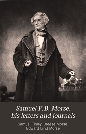 Samuel F.B. Morse: his letters and journals