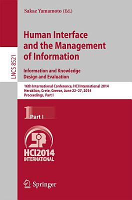 Human Interface and the Management of Information. Information and Knowledge Design and Evaluation