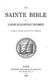 La Sainte Bible ou l'Ancien et le Nouveau Testament