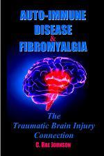 Auto-Immune Disease & Fibromyalgia: The Traumatic Brain Injury Connection