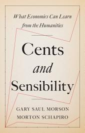 Cents and Sensibility: What Economics Can Learn from the Humanities