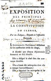 Exposition des principes sur la Constitution civile du clergé, par les évêques députés á l'Assemblée nationale