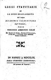 Leggi statutarie per lo buon regolamento dell'insigne Accademia salernitana degl'immaturi, scritte da Vincenzo Ambrogio Galdi ..
