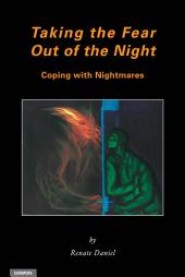 Taking the Fear Out of the Night: Coping with Nightmares
