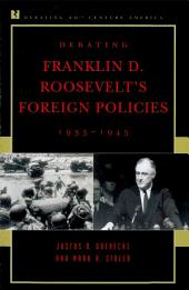 Debating Franklin D. Roosevelt's Foreign Policies, 1933–1945