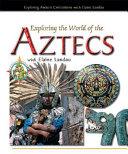 Exploring the World of the Aztecs with Elaine Landau PDF