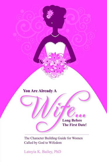 You Are Already a Wife   Long Before the First Date  PDF