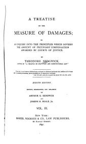 A Treatise on the Measure of Damages: Or, An Inquiry Into the Principles which Govern the Amount of Pecuniary Compensation Awarded by Courts of Justice, Volume 3