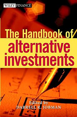 The Handbook of Alternative Investments