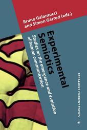 Experimental Semiotics: Studies on the emergence and evolution of human communication