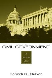 Civil Government: A Biblical View
