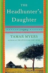 The Headhunter's Daughter: A Novel
