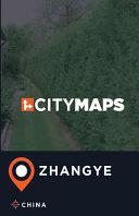 City Maps Zhangye China
