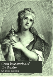 Great Love Stories of the Theatre: A Record of Theatrical Romance