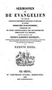 Sermoonen op de evangelien van alle de zondagen en bezonderste feestdagen van het jaer, en andere kerklyke plegtigheden, opgedragen aen de jonge geestelykheyd der bisschoppelyke seminarien van Belgien: Volume 1