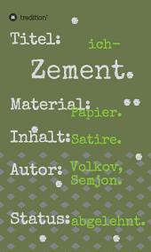 ich-Zement.: Satire auf Papiere.