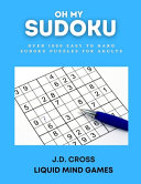 Oh My Sudoku! Over 1000 Easy to Hard Sudoku Puzzles