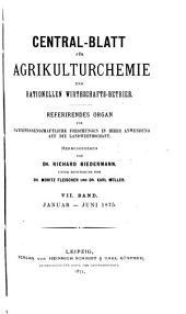 Central-Blatt für Agrikulturchemie und rationellen Wirtschafts- Betrieb: Band 7