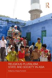 Religious Pluralism, State and Society in Asia