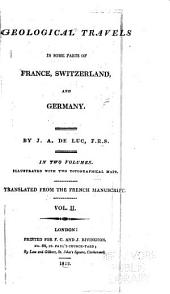 Geological travels in some parts of France, Switzerland, and Germany: Volume 2