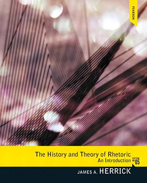 The History and Theory of Rhetoric