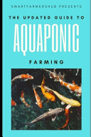 The Updated Guide To Aquaponic Farming