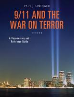 9 11 and the War on Terror  A Documentary and Reference Guide PDF