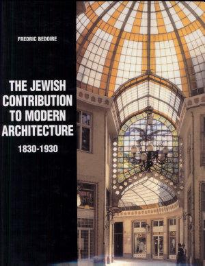 The Jewish Contribution to Modern Architecture  1830 1930 PDF