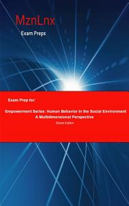 Exam Prep for  Empowerment Series  Human Behavior in the     Book