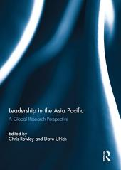 Leadership in the Asia Pacific: A Global Research Perspective