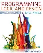 Programming Logic and Design, Comprehensive: Edition 7