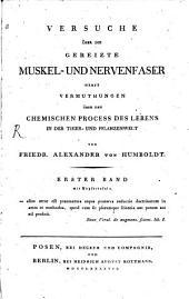 Versuche über die gereizte Muskel- Und Nervenfaser: nebst Vermuthungen über den chemischen Process des Lebens in der Thier- Und Pflanzenwelt, Band 1
