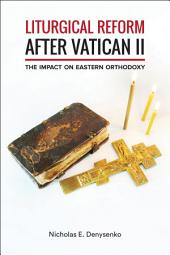 Liturgical Reform after Vatican II: The Impact on Eastern Orthodoxy
