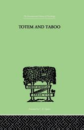 Totem And Taboo: Some Points of Agreement between the Mental Lives of Savages and
