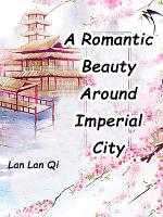 A Romantic Beauty Around Imperial City