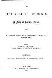 The Rebellion Record: A Diary of American Events, Volume 4