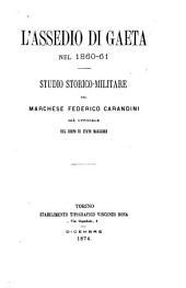L'assedio di Gaeta nel 1860-61: Studio storico-militare