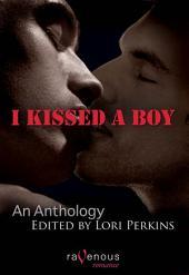 I Kissed a Boy: An Anthology