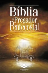 Bíblia do Pregador Pentecostal: Almeida Revista e Corrigida