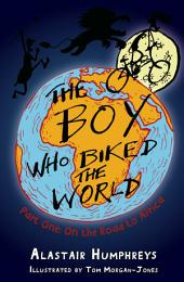 Boy Who Biked the World: On the Road to Africa
