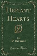 Defiant Hearts  Classic Reprint  PDF