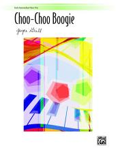 Choo-Choo Boogie: Early Intermediate Piano Trio (1 Piano, 6 Hands)