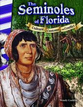 The Seminoles of Florida: Culture, Customs, and Conflict