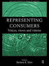 Representing Consumers: Voices, Views and Visions