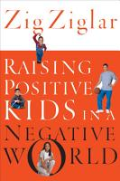 Raising Positive Kids in a Negative World PDF
