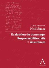 Evaluation du dommage, responsabilité civile et assurances: Liber amicorum Noël Simar (Droit belge)