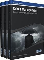 Crisis Management: Concepts, Methodologies, Tools, and Applications: Concepts, Methodologies, Tools, and Applications