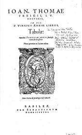 Ioan. Thomae Freigii, I.V. Doctoris, In XII. P. Virgilii Aeneid. Libros, Tabulae: Omnibus Poeticae Artis studiosis, utiles et necessariae