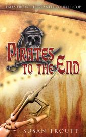 Pirates to the End: Tales from the Granite Countertop